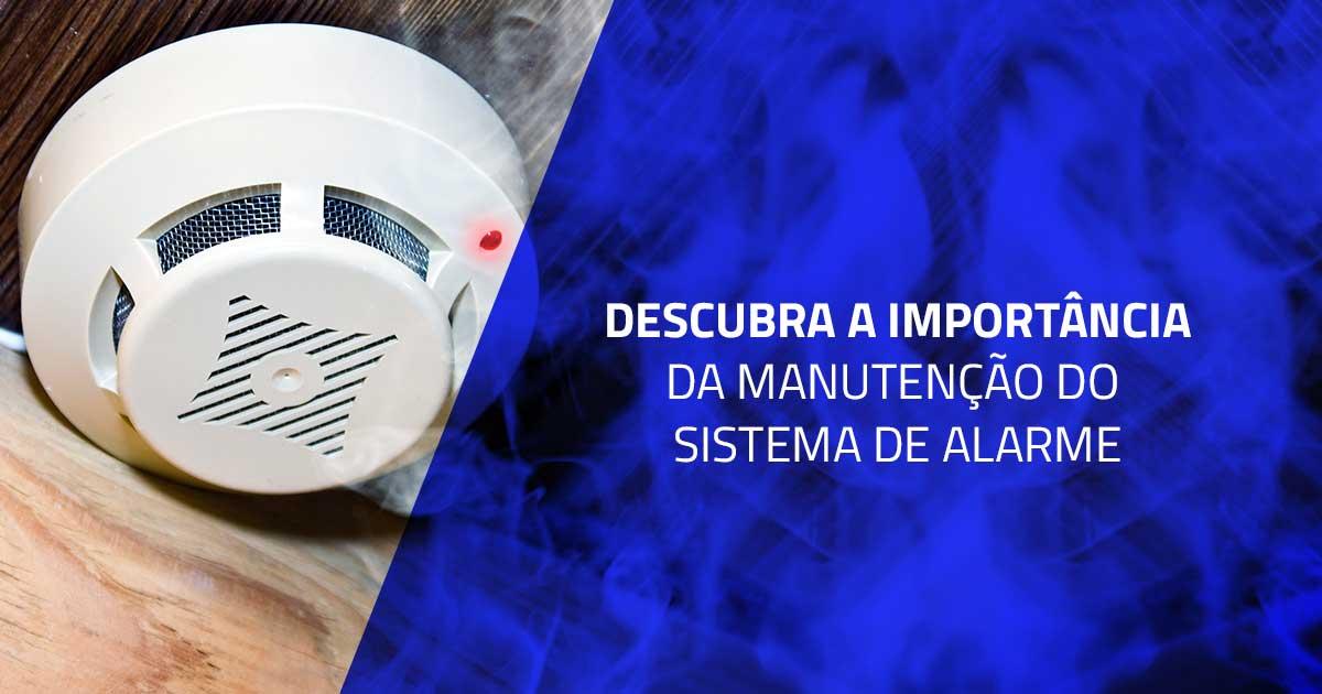 Descubra a importância da manutenção do sistema de alarme