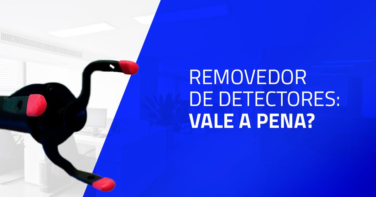 Removedor de detectores: vale a pena?