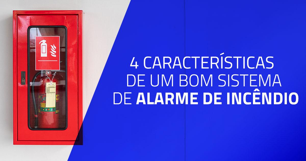 4 características de um bom sistema de alarme de incêndio