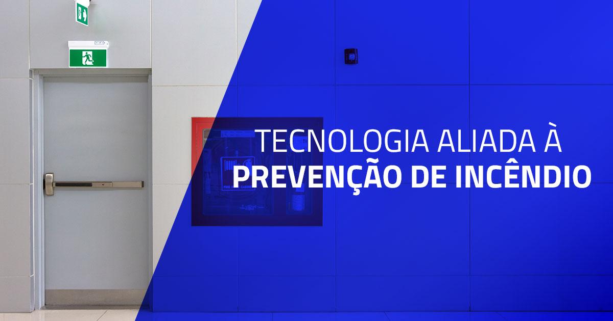 Tecnologia aliada a prevenção de incêndios