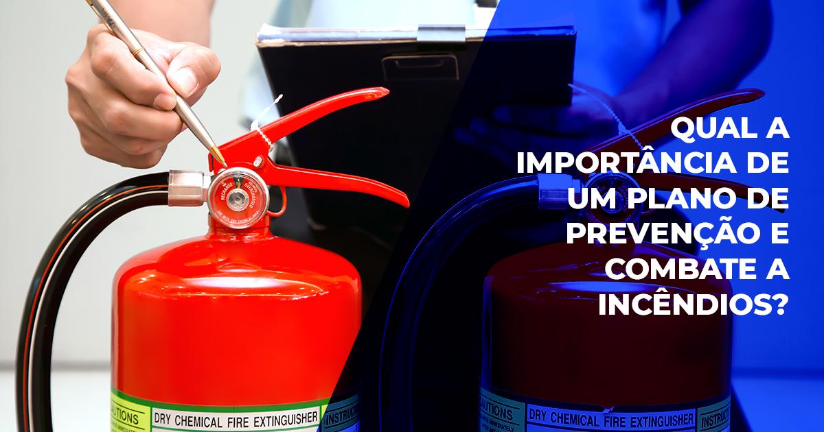 Qual a importância de um plano de prevenção e combate a incêndios?