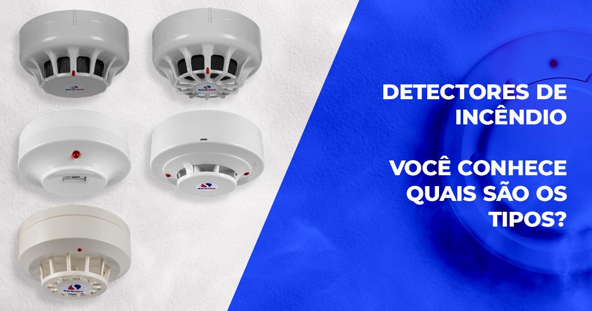 Detectores de incêndio – você conhece quais são os tipos?