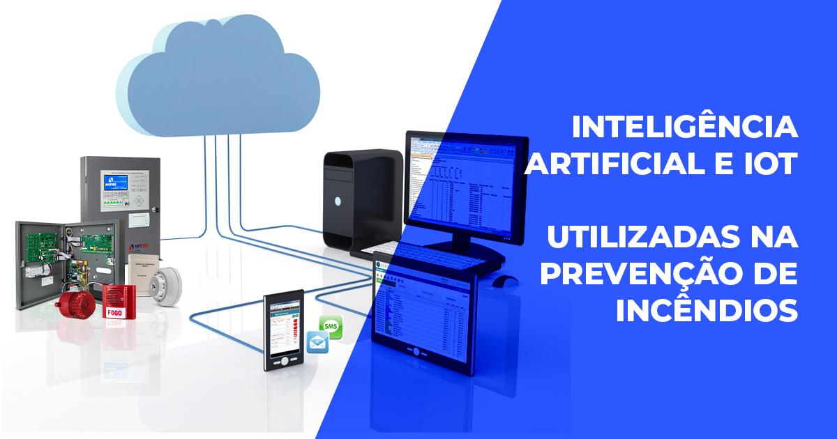 Inteligência Artificial e IoT – utilizadas na prevenção de incêndios