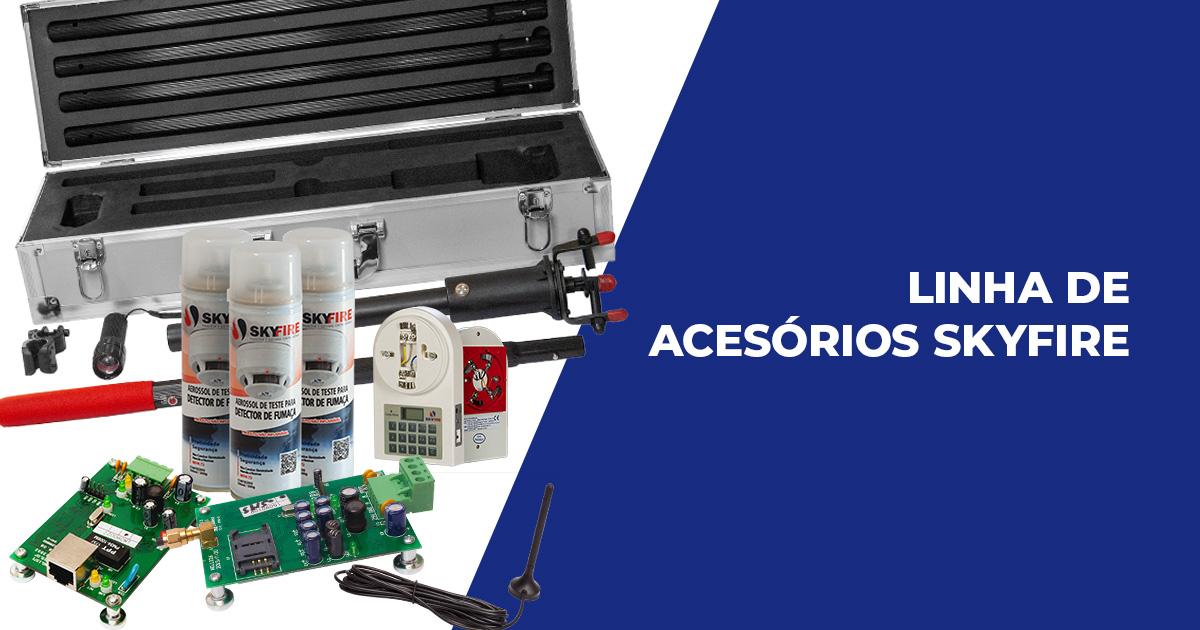 Sistema de detecção e alarme de incêndio: conheça a linha de acessórios SkyFire!